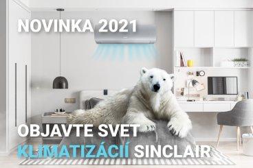 Klimatizácie SINCLAIR vás zaručene schladia. Vyberte si z najnovších modelov SINCLAIR 2021